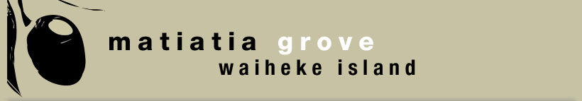 New Zealand Olive Oil Producers Matiatia Grove Award Winning Extra Virgin Olive Oil Waiheke Island